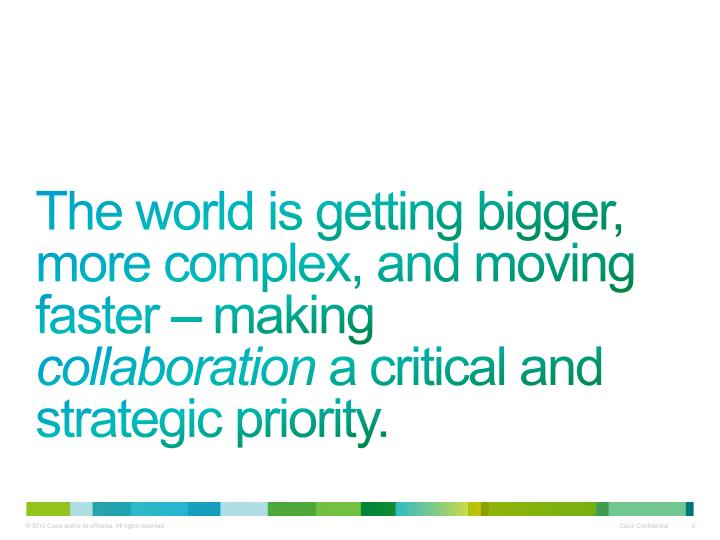 The world is getting bigger, more complex, and moving faster – making