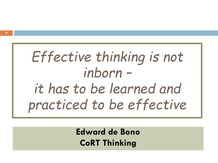Effective thinking is not inborn –