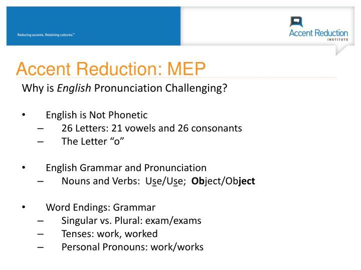 Accent Reduction: MEP