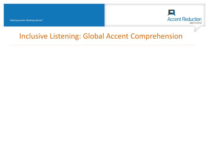 Inclusive Listening: Global Accent Comprehension