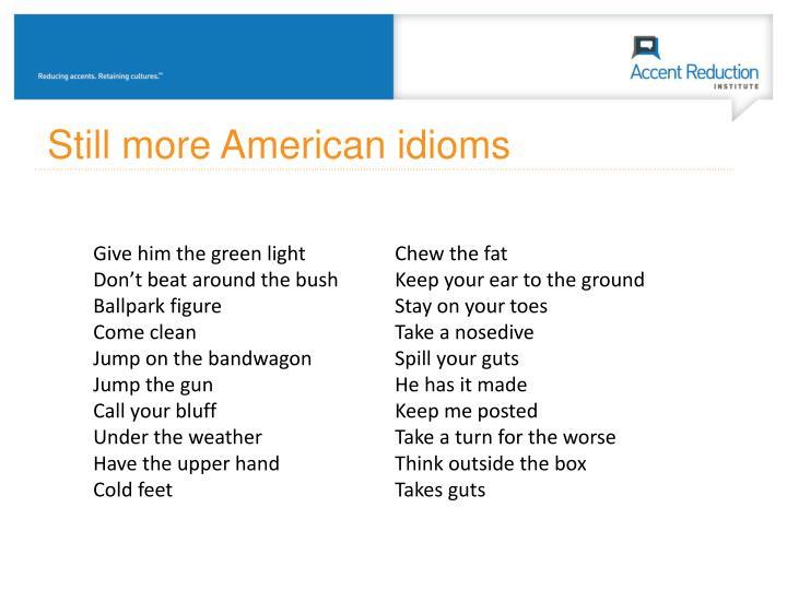 Still more American idioms