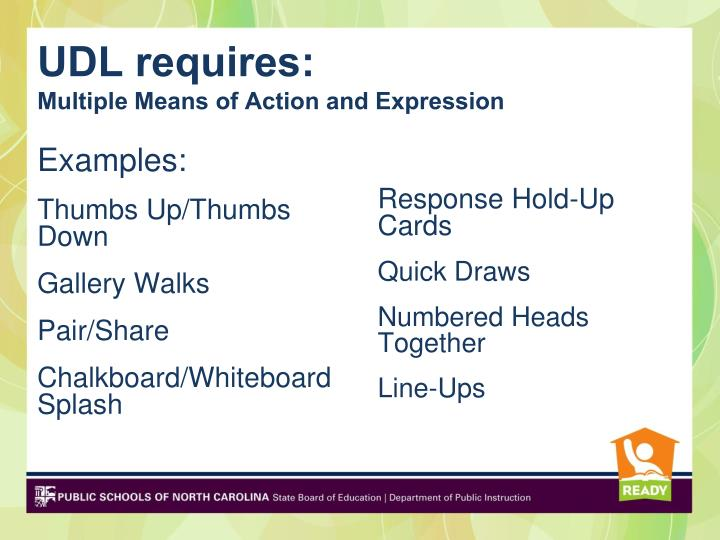 UDL requires: