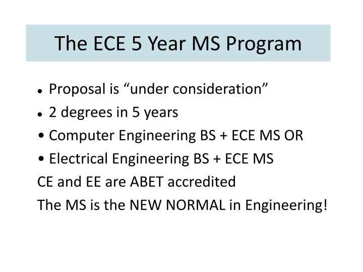 The ECE 5 Year MS Program