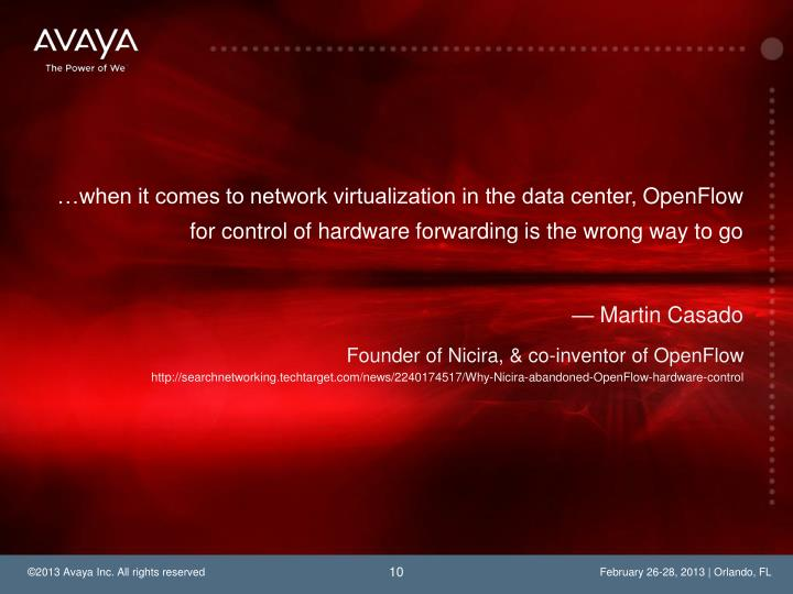 …when it comes to network virtualization in the data center,