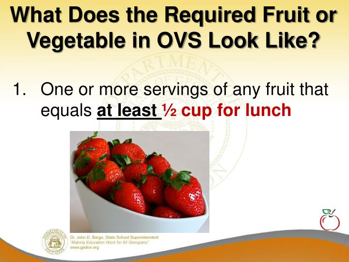 What Does the Required Fruit or Vegetable in OVS Look Like?