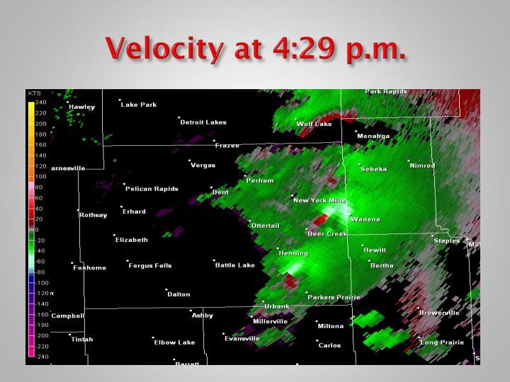 Velocity at 4:29 p.m.