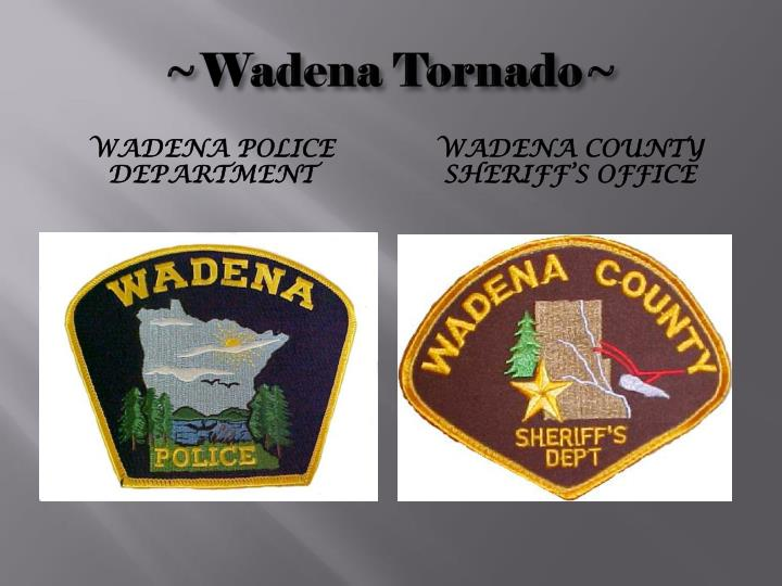~Wadena Tornado~