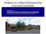 10 00pm to 11 00pm estimated time of arrival in circleville