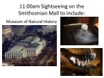 11 00am sightseeing on the smithsonian mall to include