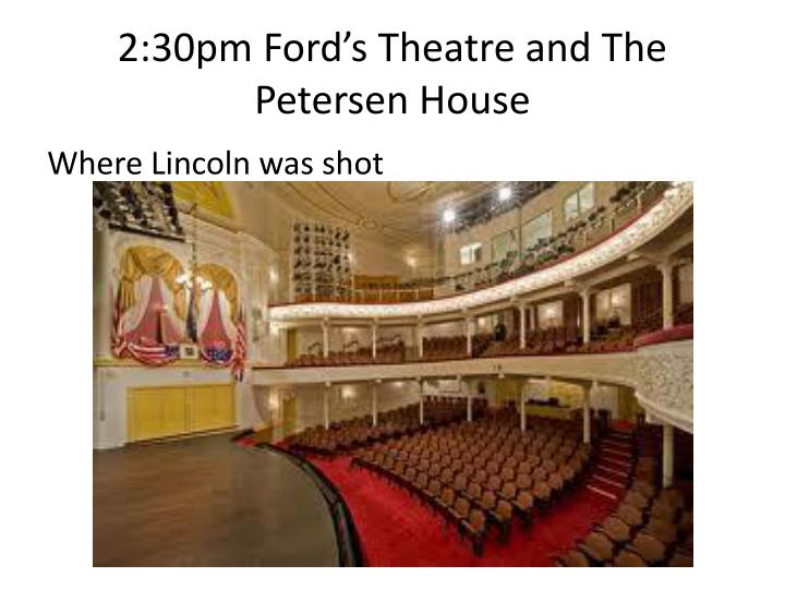 2:30pm Ford's Theatre and The Petersen House