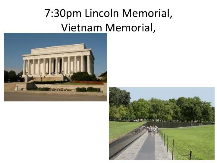 7:30pm Lincoln Memorial,