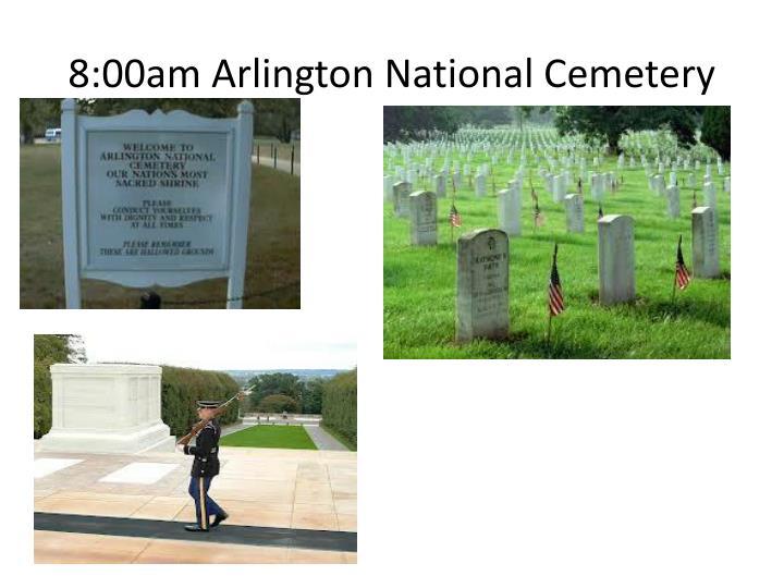8:00am Arlington National Cemetery