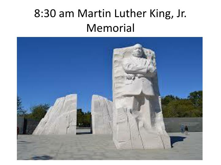8:30 am Martin Luther King, Jr. Memorial