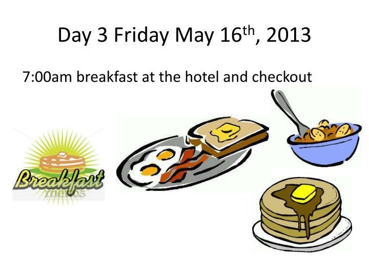 Day 3 Friday May 16