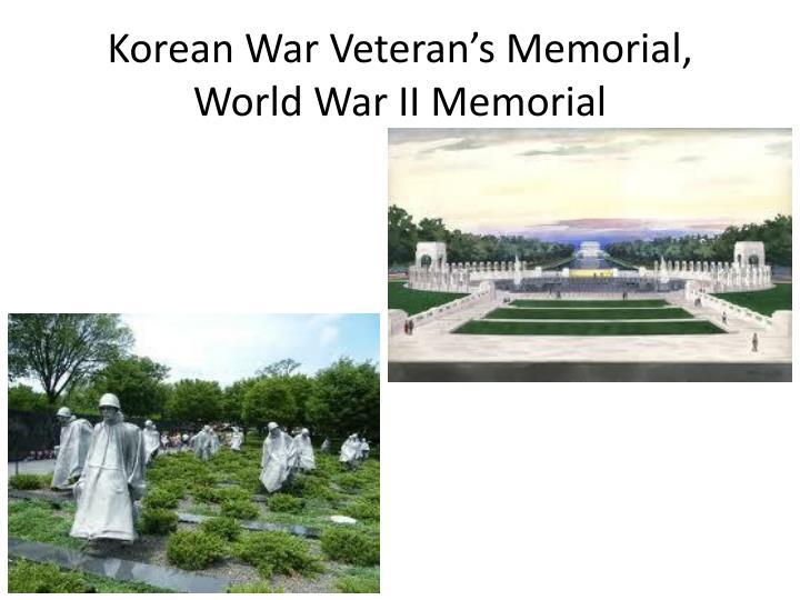 Korean War Veteran's Memorial, World War II Memorial