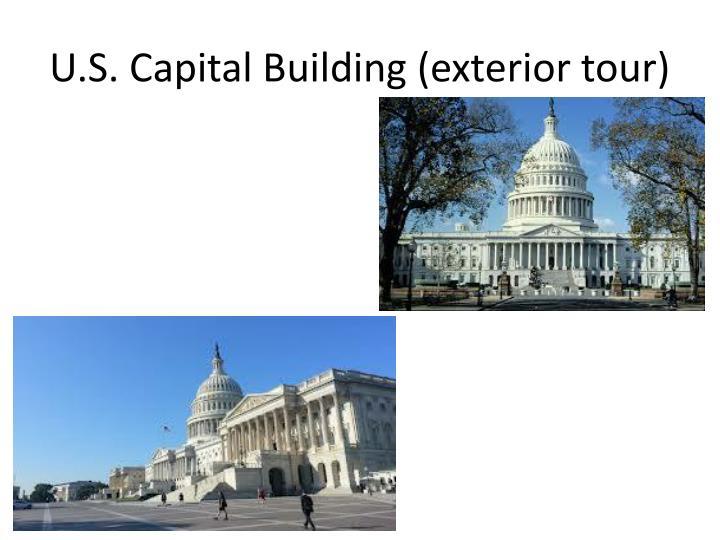 U.S. Capital Building (exterior tour)