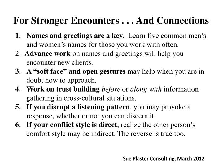 For Stronger Encounters . . . And Connections