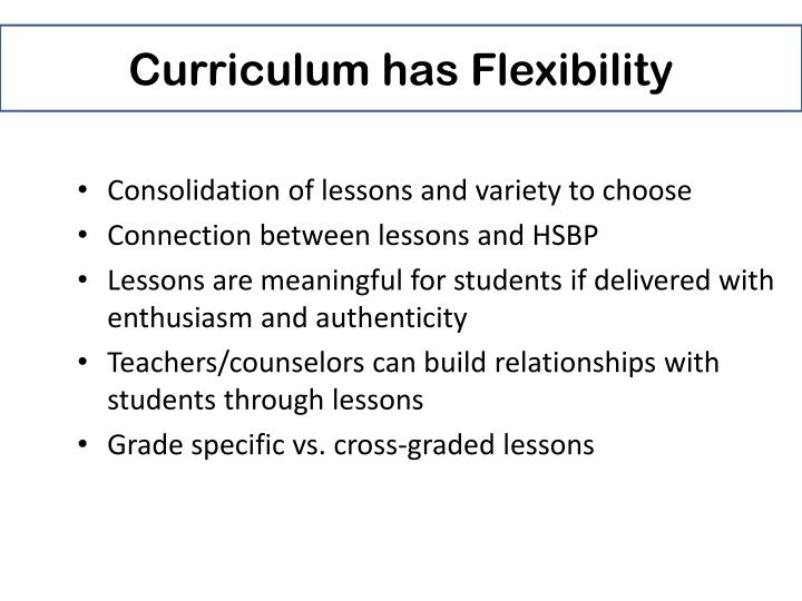 Curriculum has Flexibility
