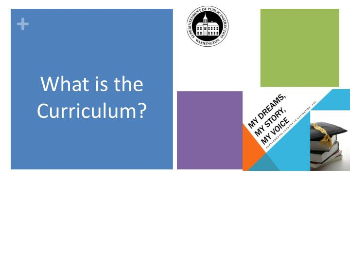 What is the Curriculum?