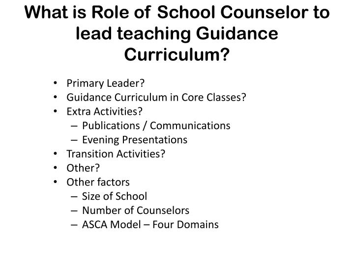 What is Role of School Counselor to lead teaching Guidance Curriculum?