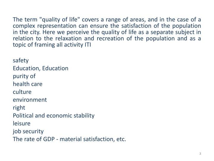 "The term ""quality of life"" covers a range of areas, and in the case of a complex representation can ..."