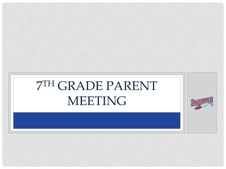 7 th grade parent meeting