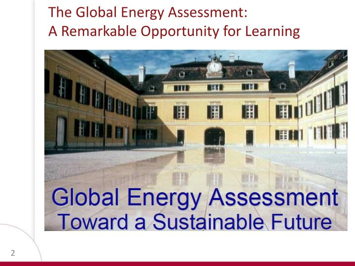The global energy assessment a remarkable opportunity for learning