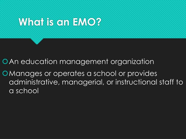 What is an EMO?