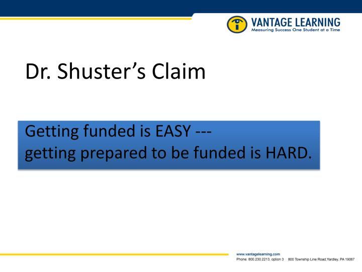 Dr. Shuster's Claim