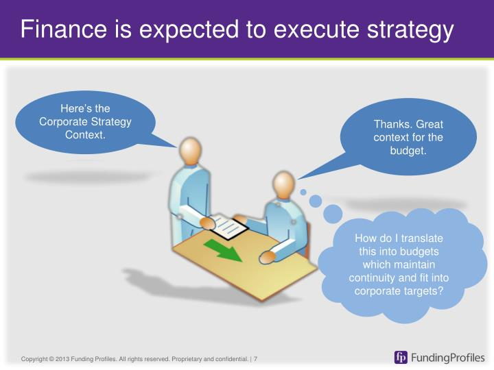 Finance is expected to execute strategy