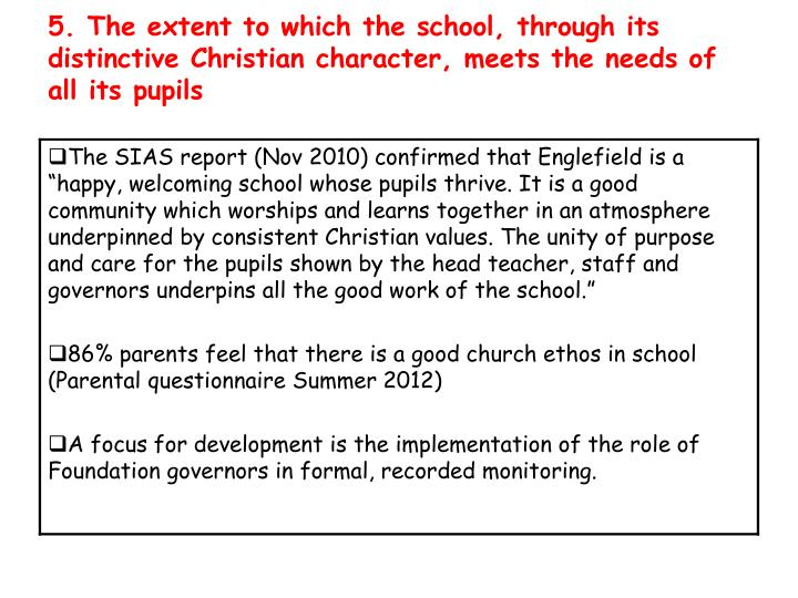 5. The extent to which the school, through its distinctive Christian character, meets the needs of all its pupils