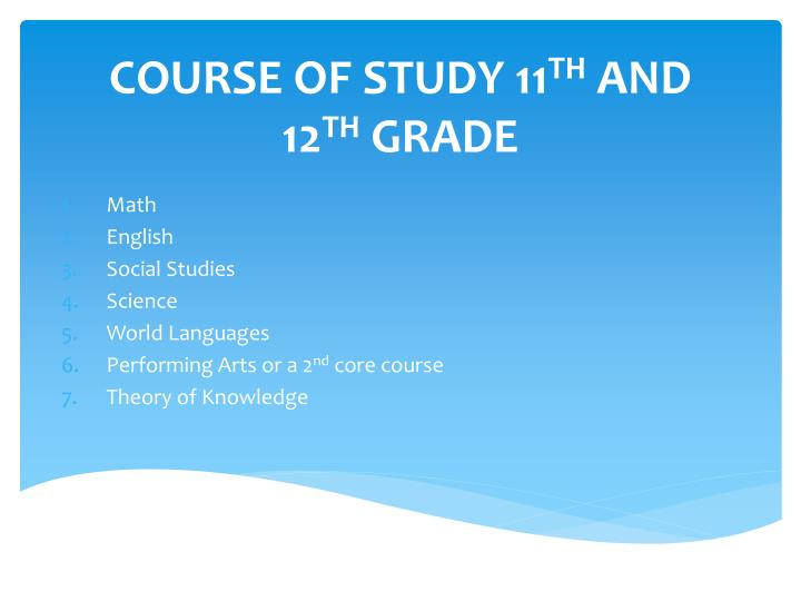 COURSE OF STUDY 11