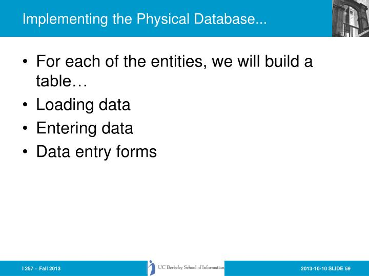 Implementing the Physical Database...