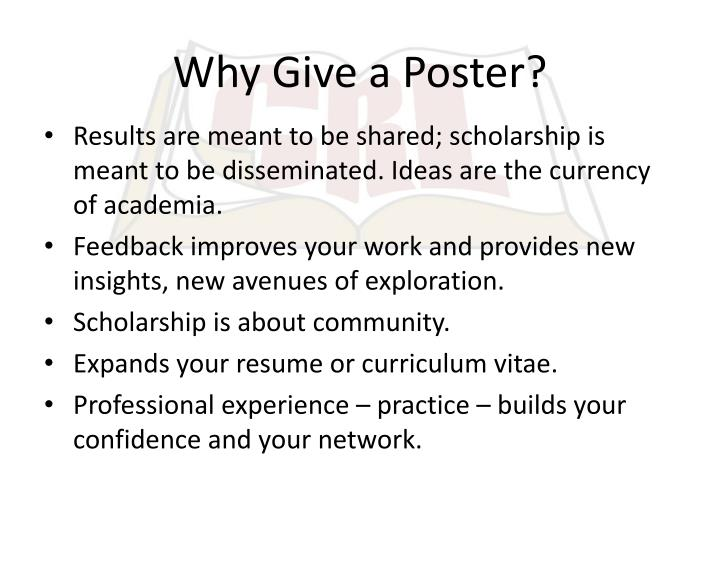 Why Give a Poster?