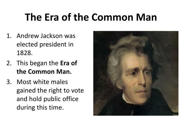 The Era of the Common Man