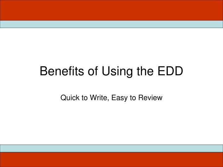 Benefits of Using the EDD