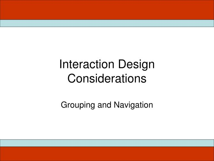 Interaction Design Considerations