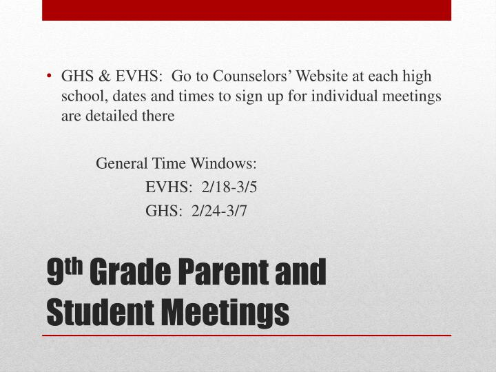 GHS & EVHS:  Go to Counselors' Website at each high school, dates and times to sign up for individual meetings are detailed there