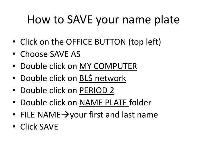 How to SAVE your name plate