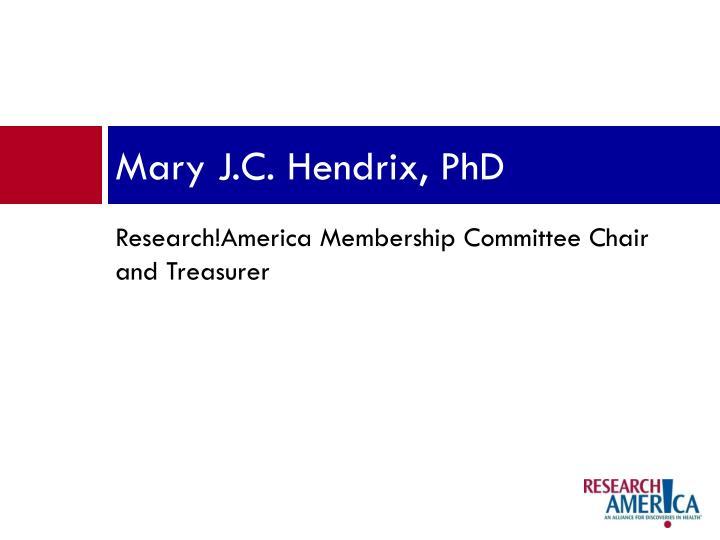 Mary J.C. Hendrix, PhD