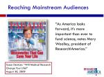 reaching mainstream audiences