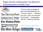 rogers society ambassadors link research development to health care
