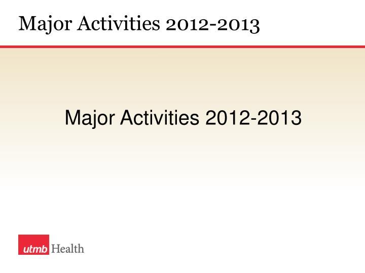 Major Activities 2012-2013