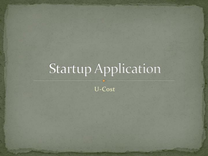 Startup application