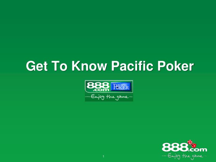 Get to know pacific poker