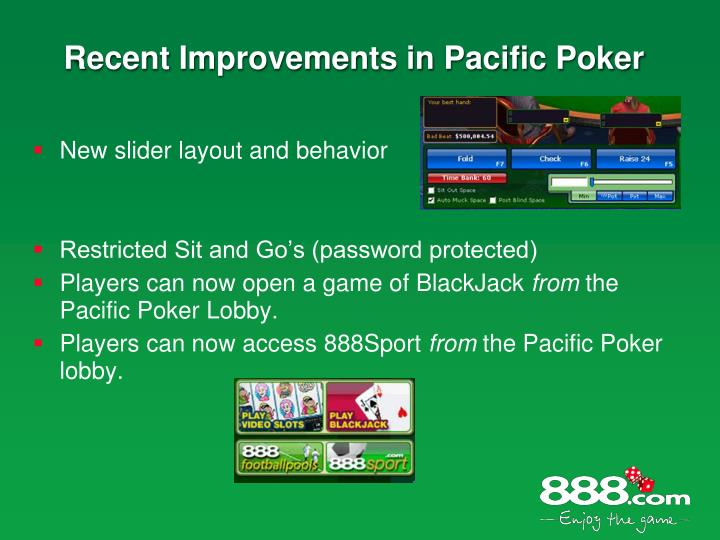 Recent Improvements in Pacific Poker