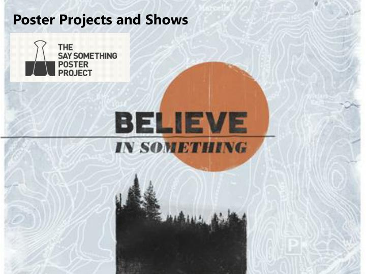 Poster Projects and Shows