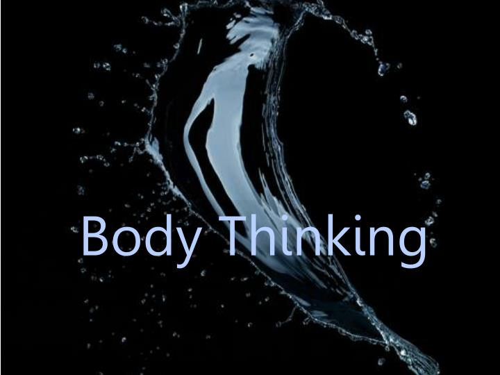 Body Thinking