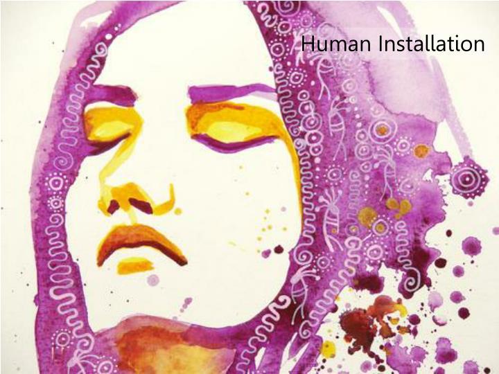 Human Installation