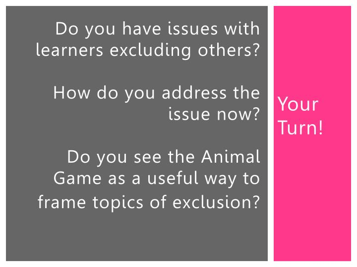Do you have issues with learners excluding others?